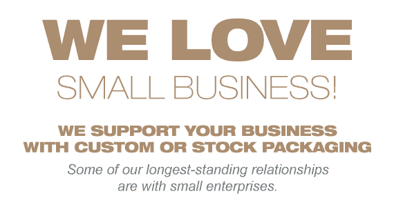 We Love Small Business - No Order is Too Small