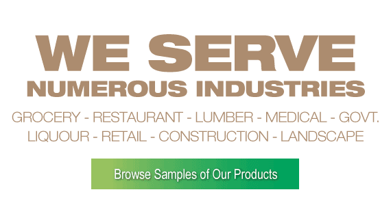 We Serve Numerous Industries - Grocery, Restaurant, Lumber, Medical, Government, Liquor, Retail, Construction, Landscape